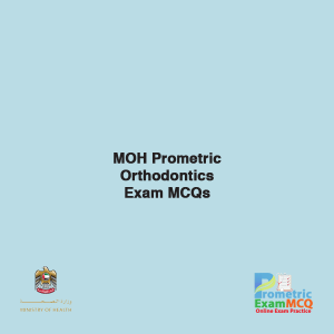 MOH Prometric Orthodontics Exam MCQs