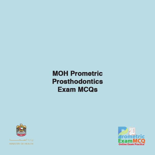MOH Prometric Prosthodontics Exam MCQs