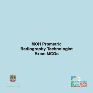 MOH Prometric Radiography Technologist Exam MCQs