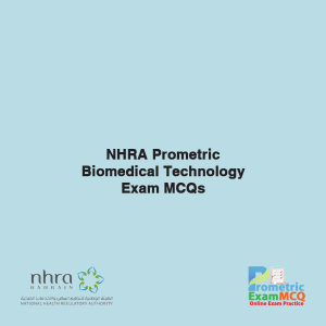 NHRA Prometric Biomedical Technology Exam MCQs