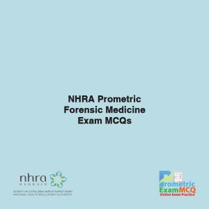 NHRA Prometric Forensic Medicine Exam MCQs