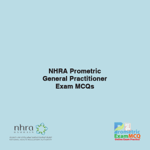 NHRA Prometric General Practitioner Exam MCQs