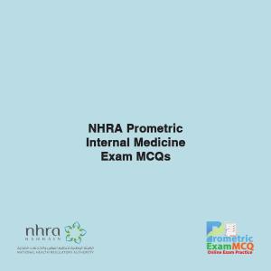 NHRA Prometric Internal Medicine Exam MCQs