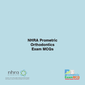 NHRA Prometric Orthodontics Exam MCQs
