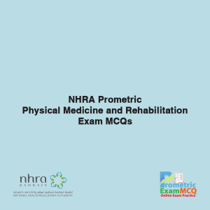 NHRA Prometric Physical Medicine and Rehabilitation Exam MCQs