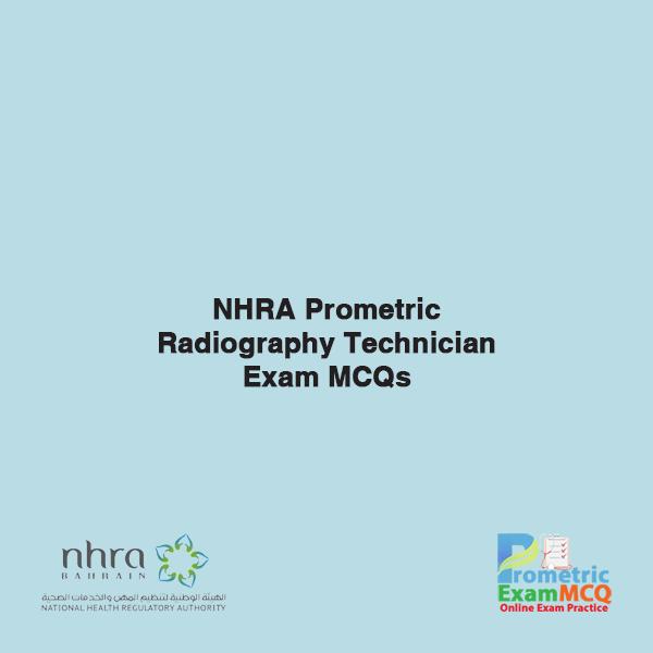 NHRA Prometric Radiography Technician Exam MCQs