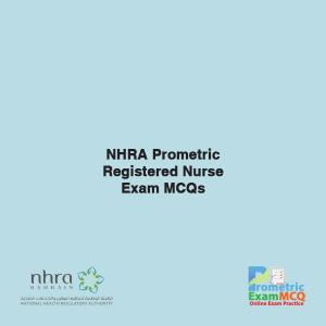 NHRA Prometric Registered Nurse Exam MCQs
