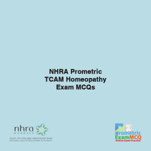 NHRA Prometric TCAM Homeopathy Exam MCQs