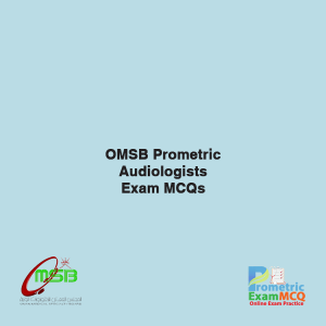 OMSB Prometric Audiologists Exam MCQs