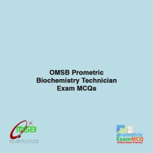 OMSB Prometric Biochemistry Technician Exam MCQs