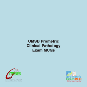 OMSB Prometric Clinical Pathology Exam MCQs