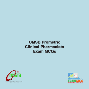 OMSB Prometric Clinical Pharmacists Exam MCQs
