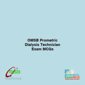OMSB Prometric Dialysis Technician Exam MCQs
