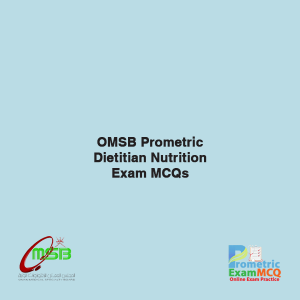 OMSB Prometric Dietitian Nutrition Exam MCQs