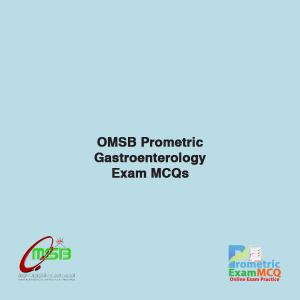 OMSB Prometric Gastroenterology Exam MCQs
