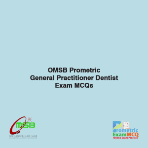 OMSB Prometric General Practitioner Dentist Exam MCQS