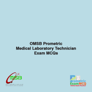 OMSB Prometric Medical Laboratory Technician Exam MCQS