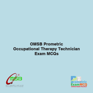 OMSB Prometric Occupational Therapy Technician Exam MCQs