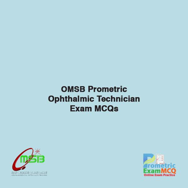OMSB Prometric Ophthalmic Technician Exam MCQS