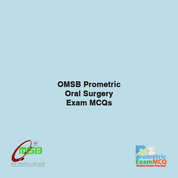 OMSB Prometric Oral Surgery Exam MCQs