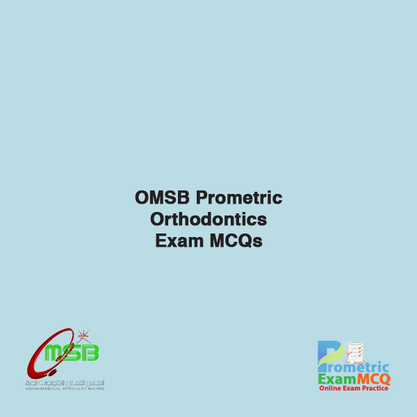 OMSB Prometric Orthodontics Exam MCQs