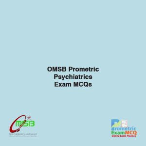 OMSB Prometric Psychiatrics Exam MCQs