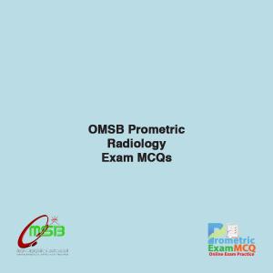 OMSB Prometric Radiology Exam MCQs