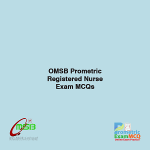 OMSB Prometric Registered Nurse Exam MCQS