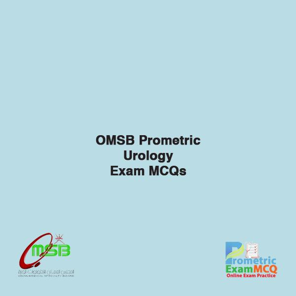 OMSB Prometric Urology Exam MCQs
