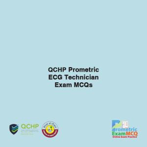 QCHP Prometric ECG Technician Exam MCQs