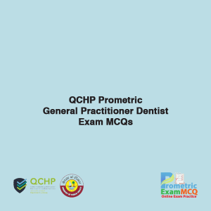 QCHP Prometric General Practitioner Dentist Exam MCQs