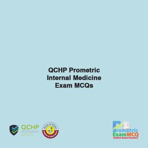 QCHP Prometric Internal Medicine Exam MCQs