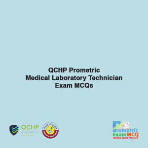 QCHP Prometric Medical Laboratory Technician Exam MCQs