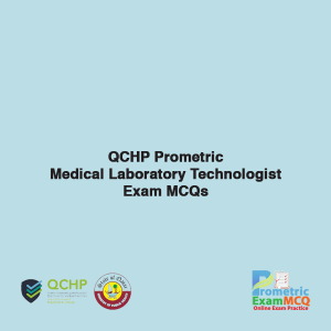 QCHP Prometric Medical Laboratory Technologist Exam MCQs