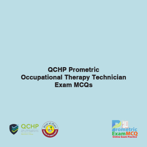 QCHP Prometric Occupational Therapy Technician Exam MCQs
