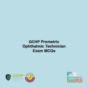 QCHP Prometric Ophthalmic Technician Exam MCQs