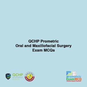 QCHP Prometric Oral and Maxillofacial Exam MCQs