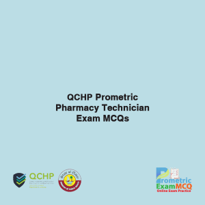 QCHP Prometric Pharmacy Technician Exam MCQs