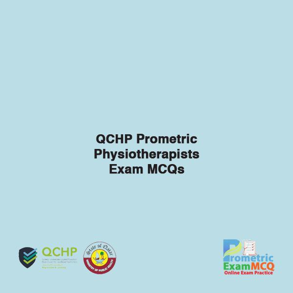 QCHP Prometric Physiotherapists Exam MCQs