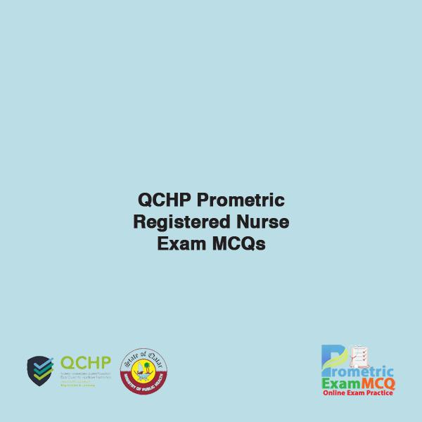 QCHP Prometric Registered Nurse Exam MCQs