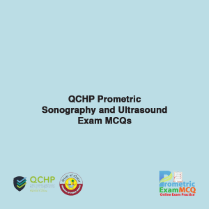 QCHP Prometric Sonography and Ultrasound Exam MCQs