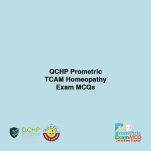 QCHP Prometric TCAM Homeopathy Exam MCQs