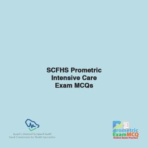 SCFHS Prometric Intensive Care Exam MCQs