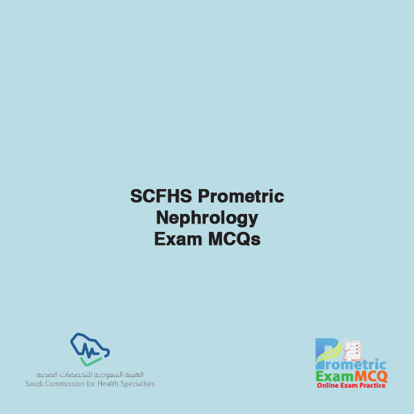 SCFHS Prometric Nephrology Exam MCQs