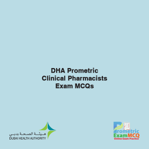 DHA Prometric Clinical Pharmacists Exam MCQs