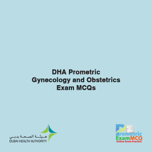 DHA Prometric Gynecology and Obstetrics Exam MCQs