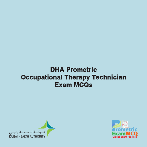 DHA Prometric Occupational Therapy Technician Exam MCQs