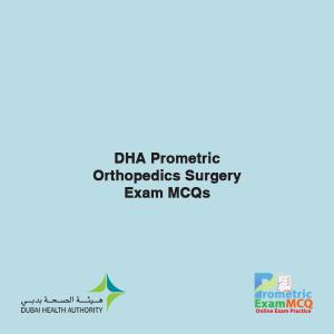 DHA Prometric Orthopedics Surgery Exam MCQs