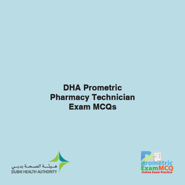 DHA Prometric Pharmacy Technician Exam MCQs