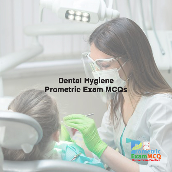 Dental-Hygiene-Prometric-Exam-MCQs